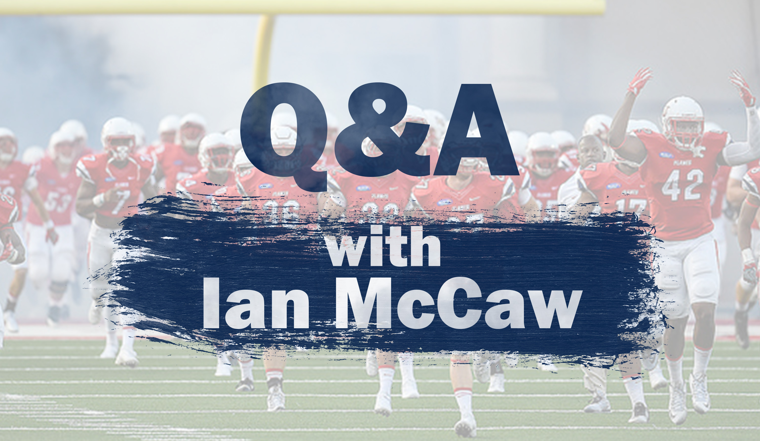 FBS Q & A with McCaw: Part 1